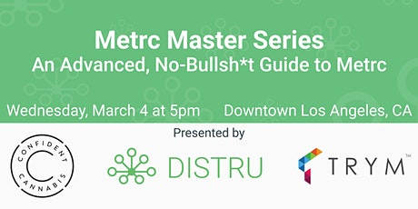 Metrc Master Series: An Advanced, No-Bullsh*t Guide to Metrc - Los Angeles tickets