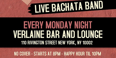Live Bachata Band! Bachata Mondays with Grupo Aurora at Verlaine tickets