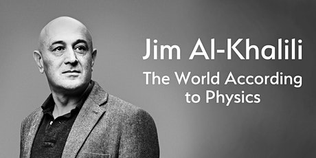 Jim Al-Khalili: The World According to Physics tickets