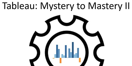 Tableau: Mystery to Mastery II
