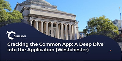 Cracking the Common App: A Deep Dive into the Application (Westchester)