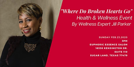 """Where Do Broken Hearts Go?"" Health & Wellness Event tickets"