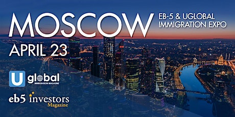 2020 EB-5 & Uglobal Immigration Expo Moscow billets