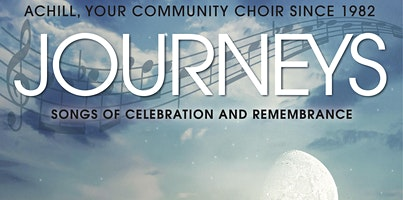 Journeys, Achill Choral Society, Westminster United, Orangeville, Sat May 2