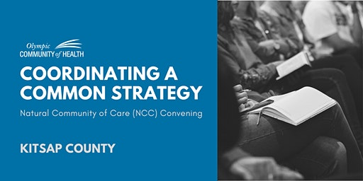 Coordinating a Common Strategy – Kitsap County NCC Convening
