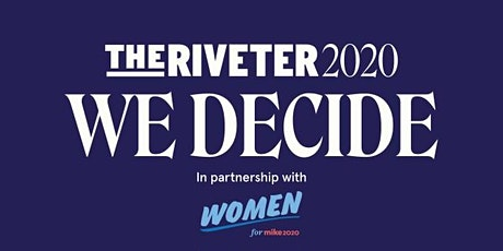 The Riveter 2020: Meet the Women Behind the Bloomberg Campaign - Cap Hill tickets