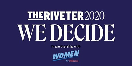 The Riveter 2020: Meet the Women Behind the Bloomberg Campaign tickets