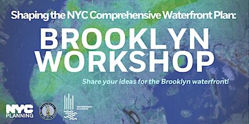 Brooklyn Borough Workshop: NYC Comprehensive Waterfront Plan