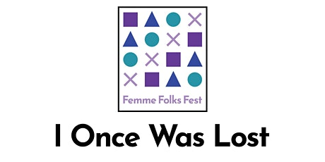 Femme Folks Fest: I Once Was Lost tickets