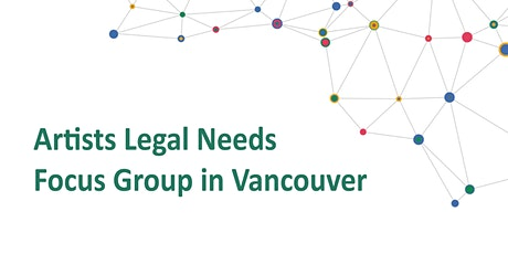 Artists Legal Needs Focus Group in Vancouver tickets