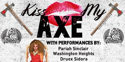 Kiss my Axe - Drag Show at Dragon Distillery