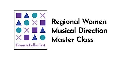 Femme Folks Fest: Regional Women Musical Direction Master Class tickets