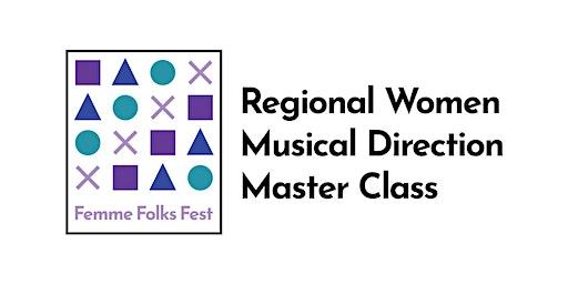Femme Folks Fest: Regional Women Musical Direction Master Class