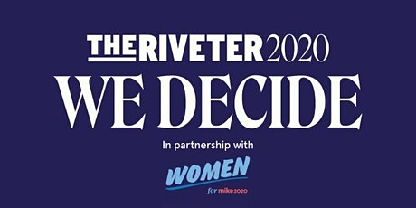 The Riveter 2020: Meet the Women Behind the Bloomberg Campaign - MN tickets