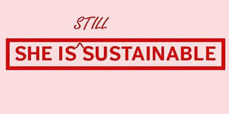 She Is STILL Sustainable - for mid career women working in sustainability tickets