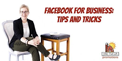 Facebook for Business: Tips & Tricks