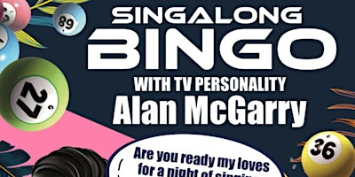 SINGALONG BINGO with Alan McGarry