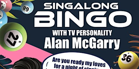 SINGALONG BINGO with Alan McGarry tickets