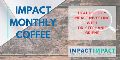 May IFC Monthly Coffee - Deal Doctor: Impact Investing with Dr. Stephanie Gripne (IN PERSON) tickets