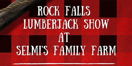 Rock Falls Lumberjack Show at Selmi's Family Farm tickets