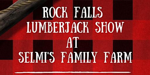 Rock Falls Lumberjack Show at Selmi's Family Farm