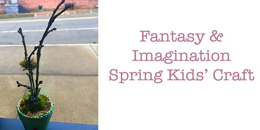 Fantasy & Imagination Spring Kids' Craft