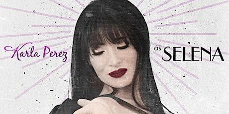 KARLA PEREZ as SELENA feat. DJ OSO CHE tickets