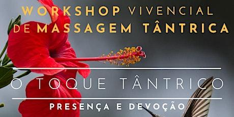 Workshop Vivencial de Massagem Tântrica - O Toque Tântrico ingressos