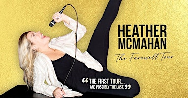 Heather McMahan The Farewell Tour