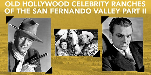 Old Hollywood Celebrity Ranch Homes of The San Fernando Valley Part II