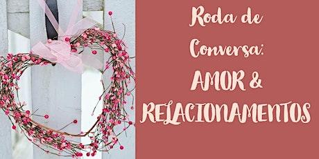 III RODA DE CONVERSA: AMOR E RELACIONAMENTO- FUGAS EMOCIONAIS ingressos