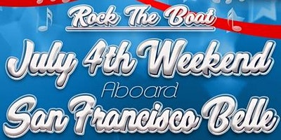 Rock the Boat: July 4th Weekend Aboard the San Francisco Belle