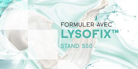 """in-cosmetics global 2020 - """"Laboratoire éphémère"""" Formuler avec Lysofix™- Stand S50 ! tickets"""