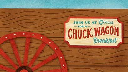 CELEBRATE THE RODEO WITH A CHUCK WAGON BREAKFAST AT FROST BANK GARDEN OAKS tickets