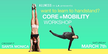 Want To Learn Handstands? CORE + Mobility (Workshop) tickets