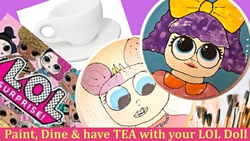 Paint, Dine & TEA NIGHT with your LOL Doll (Parents night out:)POTTERY