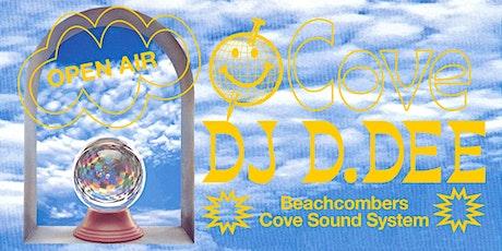 Cove Open Air w/ DJ D.DEE (Pacific Rhythm) tickets