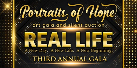 REAL LIFE's Third Annual Gala: Portraits of Hope Art Gala and Silent Auction tickets
