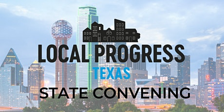Local Progress Texas 2020 State Convening tickets