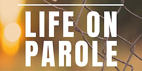 Life on Parole tickets