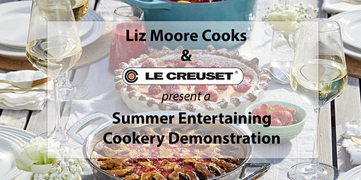 Liz Moore Cooks and Le Creuset Summer Entertaining Cookery Demonstration