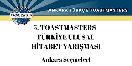 5. Türkiye Ulusal Hitabet Yarışması - Ankara Seçmeleri tickets