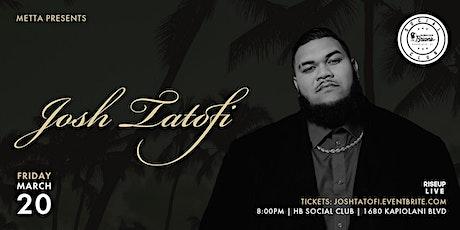 Josh Tatofi at HB Social Club tickets