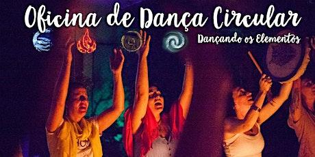 Oficina de Dança Circular Sagrada - Dançando os Elementos ingressos