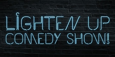 The Lighten Up Comedy Show! tickets