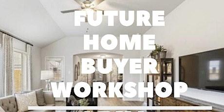 Future Home Buyer Workshop tickets