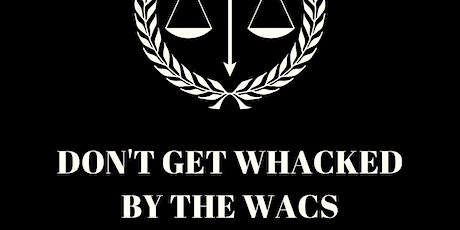 DON'T GET WHACKED BY THE WACS tickets