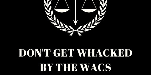 DON'T GET WHACKED BY THE WACS