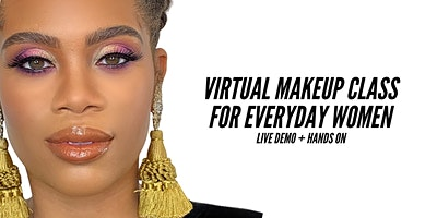Virtual Makeup Class for Everyday Women | Live Demo + Hands On