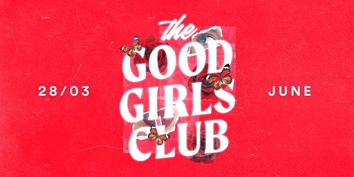 The Good Girls Club @ JUNE